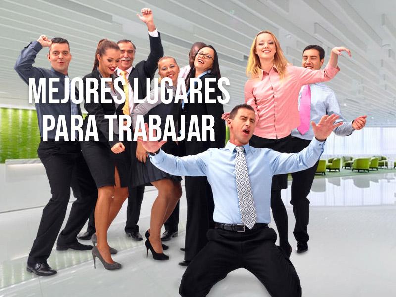 Ranking 2018 de los mejores lugares para trabajar en México