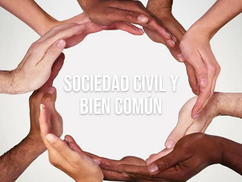 En defensa DE LA SOCIEDAD CIVIL Y EL BIEN COMÚN