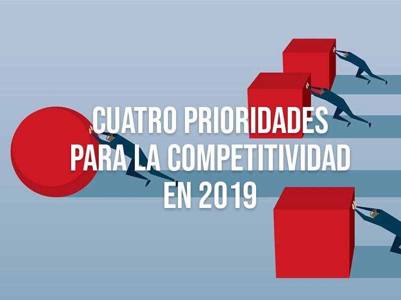 Cuatro prioridades para la competitividad en 2019
