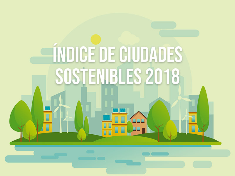 Índice de Ciudades Sostenibles 2018