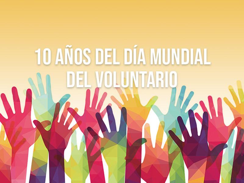10 años del día mundial del voluntario
